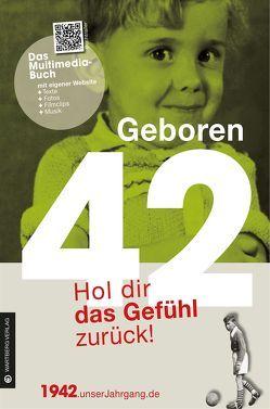 Geboren 1942 – Hol dir das Gefühl zurück! von Fruhstorfer,  Heidi