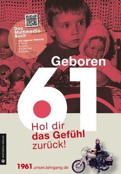 Geboren 1961 – Hol dir das Gefühl zurück! von Hoffmann,  Bernd Franco