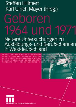 Geboren 1964 und 1971 von Hillmert,  Steffen, Mayer,  Karl Ulrich