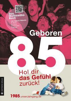 Geboren 1985 – Hol dir das Gefühl zurück! von Graf,  Katrin, Zimmerjan,  Hendrik