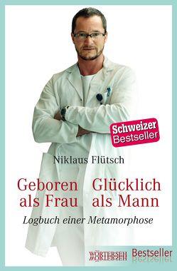 Geboren als Frau – Glücklich als Mann von Eichenberger,  Ursula, Flütsch,  Niklaus
