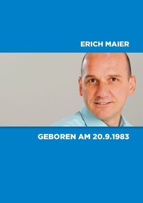 Geboren am 20.9.1983 von Maier,  Erich