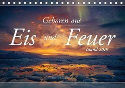 Geboren aus Eis und Feuer – Island 2019 (Tischkalender 2019 DIN A5 quer) von Schiedl,  Bernd