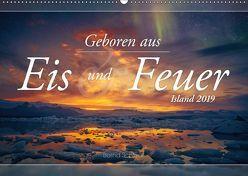 Geboren aus Eis und Feuer – Island 2019 (Wandkalender 2019 DIN A2 quer) von Schiedl,  Bernd