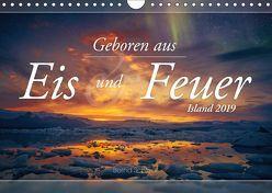 Geboren aus Eis und Feuer – Island 2019 (Wandkalender 2019 DIN A4 quer) von Schiedl,  Bernd