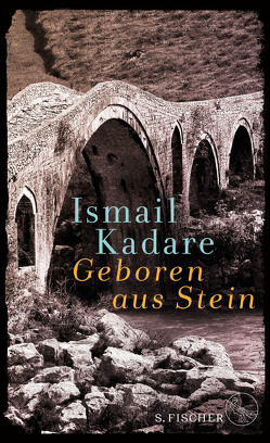 Geboren aus Stein von Kadare,  Ismail, Roehm,  Joachim
