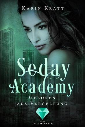 Geboren aus Vergeltung (Seday Academy 7) von Kratt,  Karin