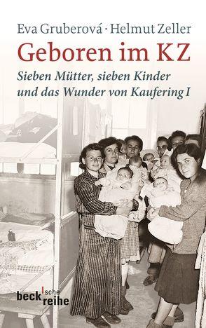 Geboren im KZ von Gruberová,  Eva, Mannheimer,  Max, Zeller,  Helmut