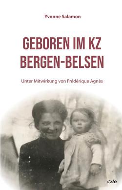 Geboren im KZ Bergen-Belsen von Agnès,  Frédérique, Salamon,  Yvonne