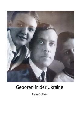Geboren in der Ukraine von Schlör,  Irene