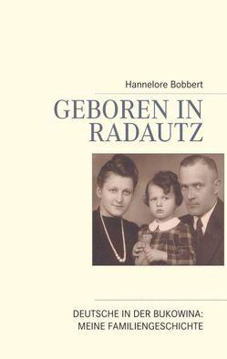 Geboren in Radautz von Bobbert,  Hannelore