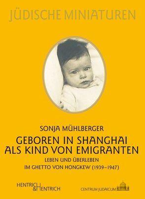 Geboren in Shanghai als Kind von Emigranten von Mühlberger,  Sonja