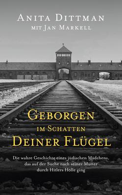 Geborgen im Schatten deiner Flügel von Dittman,  Anita, Markell,  Jan, Nietzke,  Eva-Maria