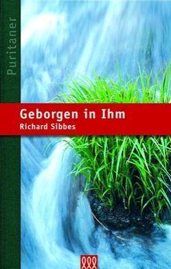 Geborgen in Ihm von Sibbes,  Richard