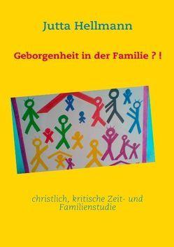 Geborgenheit in der Familie?! von Hellmann,  Jutta