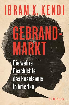 Gebrandmarkt von Kendi,  Ibram X., Röckel,  Susanne, Schlatterer,  Heike