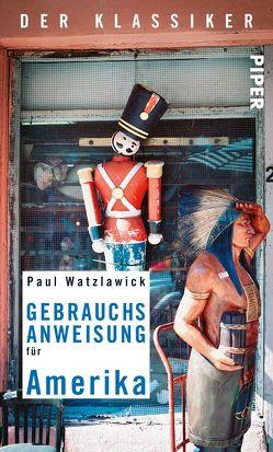 Gebrauchsanweisung für Amerika von Watzlawick,  Paul