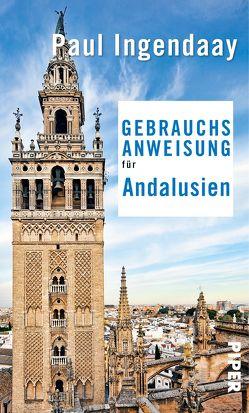 Gebrauchsanweisung für Andalusien von Ingendaay,  Paul