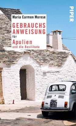Gebrauchsanweisung für Apulien und die Basilikata von Morese,  Maria Carmen
