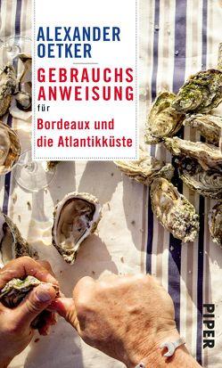 Gebrauchsanweisung für Bordeaux und die Atlantikküste von Oetker,  Alexander