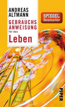 Gebrauchsanweisung für das Leben von Altmann,  Andreas