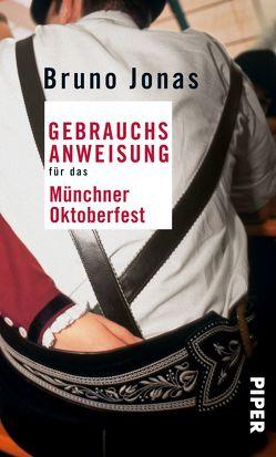 Gebrauchsanweisung für das Münchner Oktoberfest von Jonas,  Bruno
