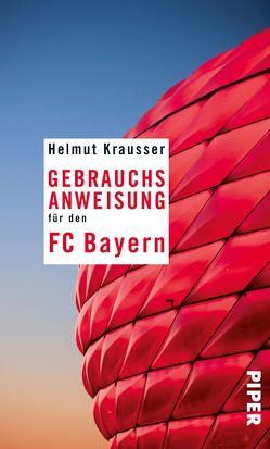 Gebrauchsanweisung für den FC Bayern von Krausser,  Helmut