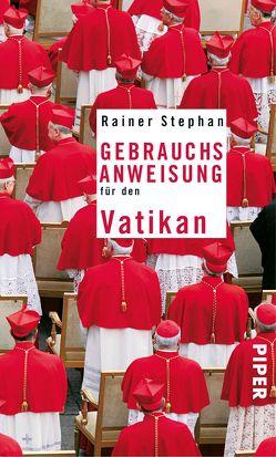 Gebrauchsanweisung für den Vatikan von Stephan,  Rainer