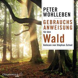 Gebrauchsanweisung für den Wald von Schad,  Stephan, Wohlleben,  Peter