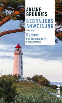Gebrauchsanweisung für die Ostsee und Mecklenburg-Vorpommern von Grundies,  Ariane