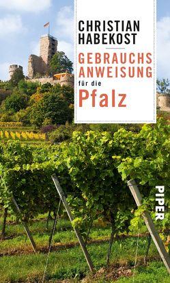 Gebrauchsanweisung für die Pfalz von Habekost,  Christian