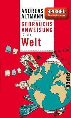 Gebrauchsanweisung für die Welt von Altmann,  Andreas