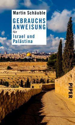 Gebrauchsanweisung für Israel und Palästina von Schäuble,  Martin