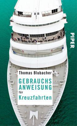 Gebrauchsanweisung für Kreuzfahrten von Blubacher,  Thomas