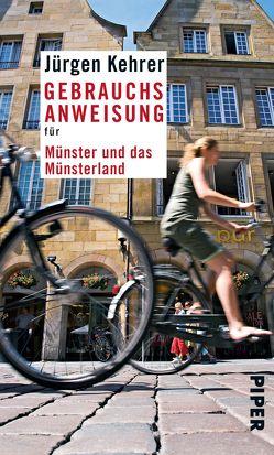 Gebrauchsanweisung für Münster und das Münsterland von Kehrer,  Jürgen