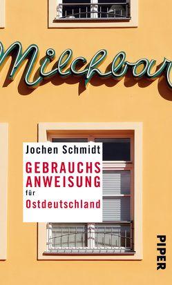 Gebrauchsanweisung für Ostdeutschland von Schmidt,  Jochen