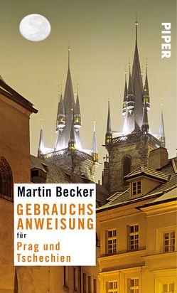 Gebrauchsanweisung für Prag und Tschechien von Becker,  Martin