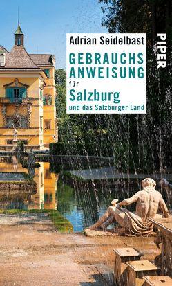 Gebrauchsanweisung für Salzburg und das Salzburger Land von Seidelbast,  Adrian