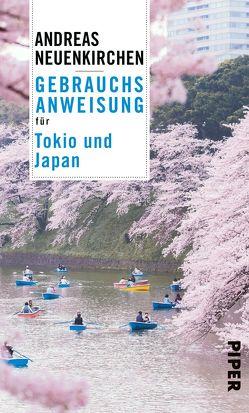 Gebrauchsanweisung für Tokio und Japan – überarbeitete Neuausgabe von Neuenkirchen,  Andreas