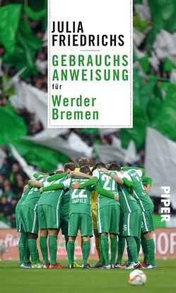 Gebrauchsanweisung für Werder Bremen von Friedrichs,  Julia