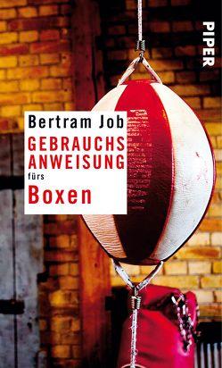 Gebrauchsanweisung fürs Boxen von Job,  Bertram