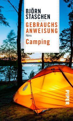 Gebrauchsanweisung fürs Camping von Staschen,  Björn