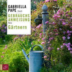 Gebrauchsanweisung fürs Gärtnern von Pape,  Gabriella