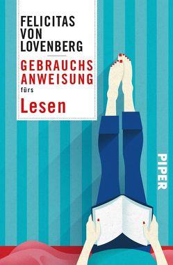 Gebrauchsanweisung fürs Lesen von Lovenberg,  Felicitas von
