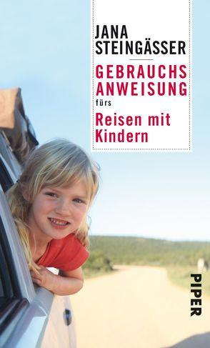 Gebrauchsanweisung fürs Reisen mit Kindern von Steingässer,  Jana