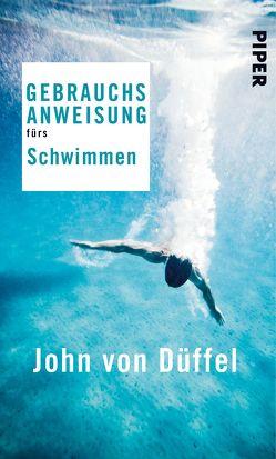 Gebrauchsanweisung fürs Schwimmen von Düffel,  John von