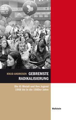 Gebremste Radikalisierung von Andresen,  Knud