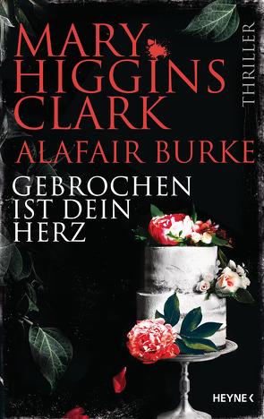 Gebrochen ist dein Herz von Burke,  Alafair, Ebnet,  Karl-Heinz, Higgins Clark,  Mary