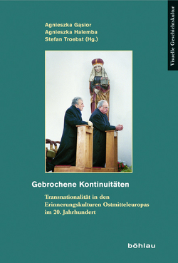 Gebrochene Kontinuitäten von Gąsior,  Agnieszka, Halemba,  Agnieszka, Troebst,  Stefan