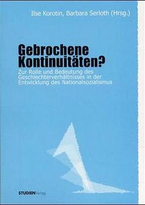 Gebrochene Kontinuitäten? von Korotin,  Ilse, Serloth,  Barbara